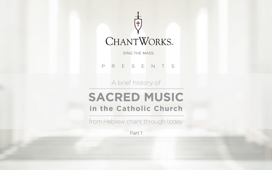 A brief history of Sacred Music in the Catholic Church, part 1
